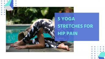 Yoga Stretches For Hip Pain